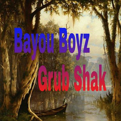 Bayou Boyz Grub Shak