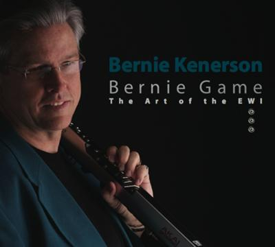 Bernie Kenerson (The Art of the EWI)
