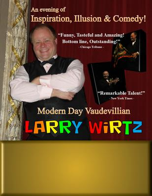Larry Wirtz - Modern Day Vaudevillian