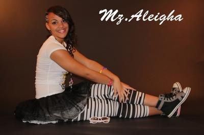 Mz. Aleigha.