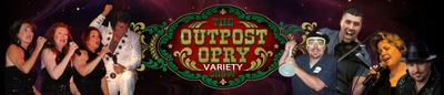 The Outpost Opry Variety Show