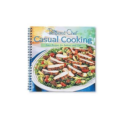 Pampered Chef - Casual Cooking Cookbook