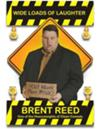 Brent Reed, Comedian